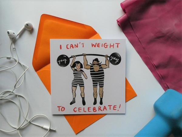 I Can't Weight To Celebrate greeting card